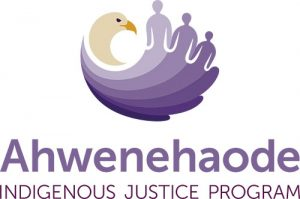 Ahwenehaode Indigenous Justice Program
